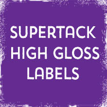 Supertack High Gloss Labels & Stickers printing in Luton Printers / Luton Print shop